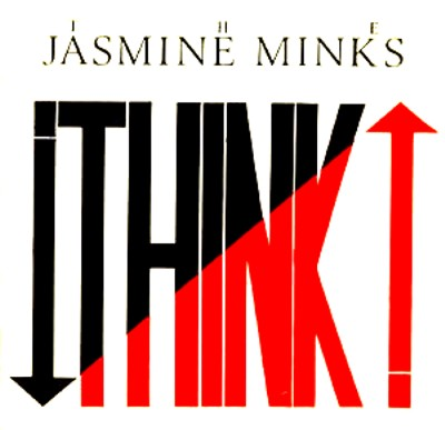Jasmine Minks - Think